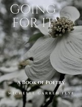 Going for It: A Book of Poetry