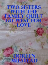 Two Sisters With the Family Quilt Go West for Love