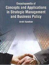 Encyclopaedia Of Concepts And Applications In Strategic Management And Business Policy (Strategic Management And Business Environment)