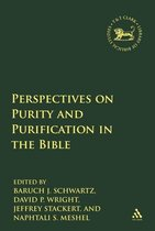 Perspectives on Purity and Purification in the Bible