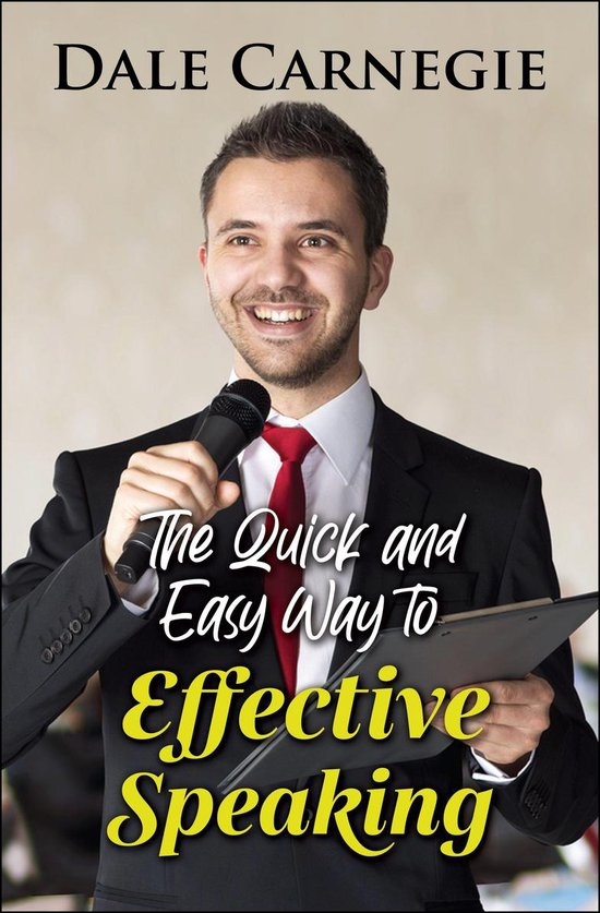 Boek cover The Quick and Easy Way to Effective Speaking van Dale Carnegie (Onbekend)