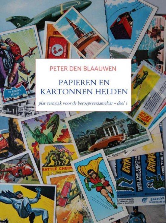 Papieren en Kartonnen Helden - Peter den Blaauwen |