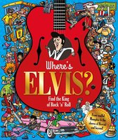 Where's Elvis?: Find the King of Rock 'n' Roll