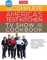 Complete America's Test Kitchen TV Show Cookbook 2001-2021