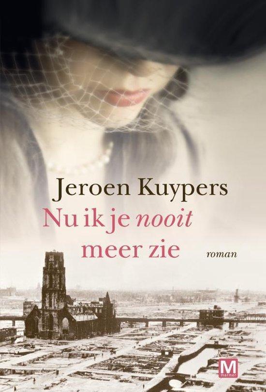 Nu ik je nooit meer zie - Jeroen Kuypers |