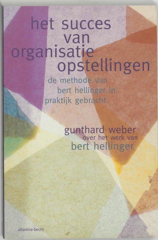 Het succes van organisatieopstellingen - Bert Hölldobler  