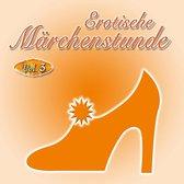 Erotische Märchenstunde - Vol. 3