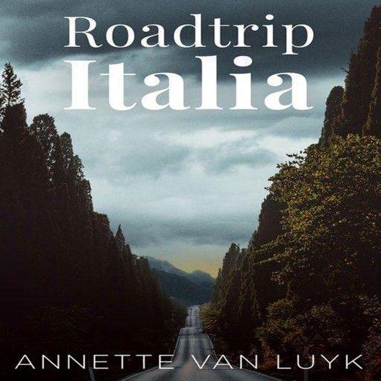 Roadtrip Italia - Annette van Luyk |