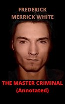 The Master Criminal (Annotated)