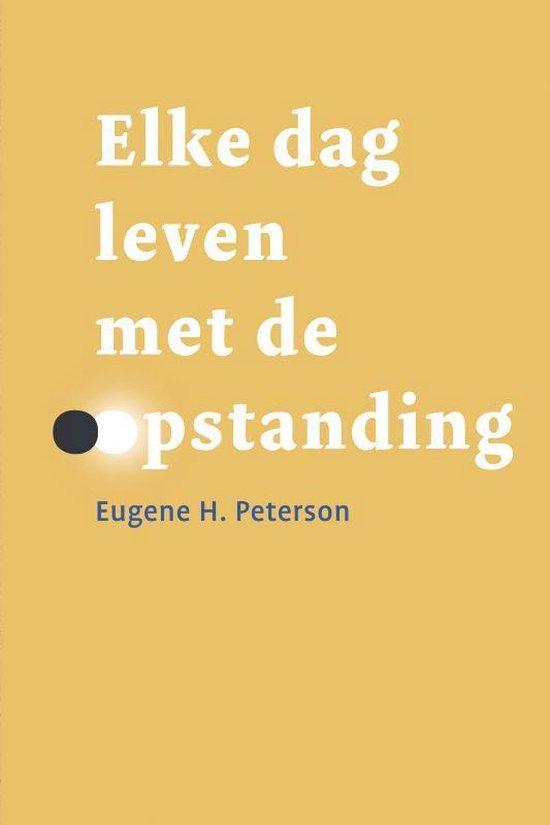 Elke dag leven met de opstanding - Eugene H. Peterson | Readingchampions.org.uk
