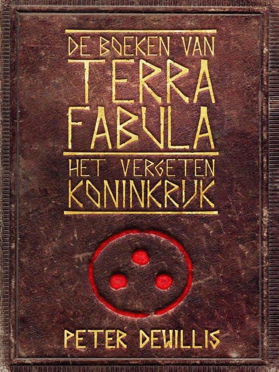 Terra Fabula 1 - Het vergeten koninkrijk - Peter Dewillis |