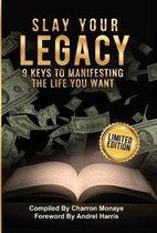 Slay Your Legacy