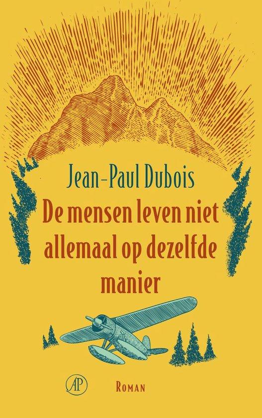 De mensen leven niet allemaal op dezelfde manier - Jean-Paul Dubois | Fthsonline.com
