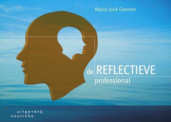 De reflectieve professional - Marie - Jose Geenen |