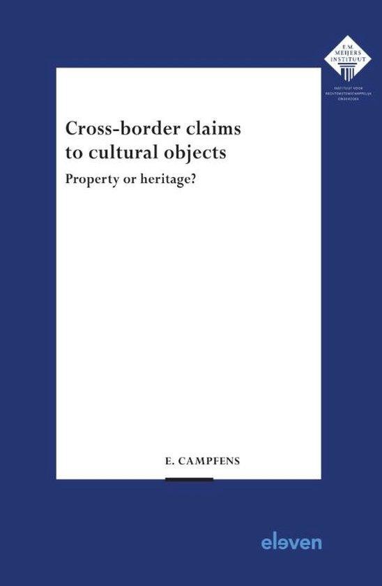 Boek cover E.M. Meijers Instituut voor Rechtswetenschappelijk Onderzoek  -   Cross-border claims to cultural objects van Evelien Campfens (Paperback)