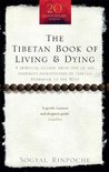 The Tibetan Book Of Living And Dying : A Spiritual Classic from One of the Foremost Interpreters of Tibetan Buddhism to the West