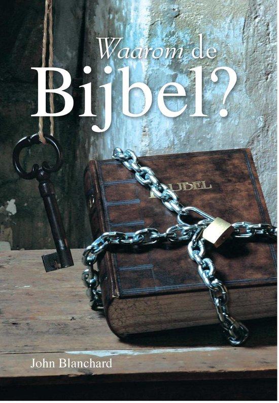 Waarom de Bijbel - John Blanchard |