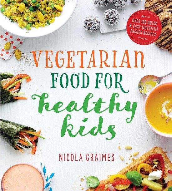 Boek cover Vegetarian Food for Healthy Kids van Nicola Graimes (Onbekend)