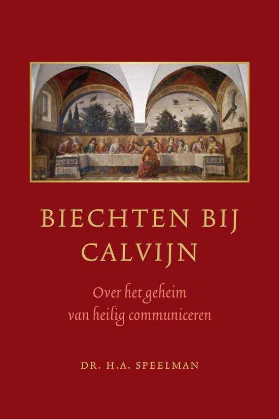 Biechten Bij Calvijn - Speelman, H.A. |