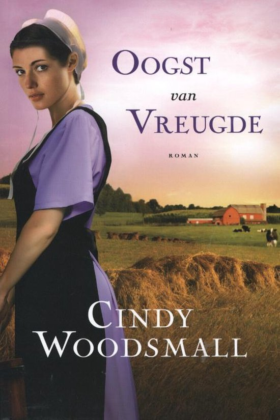 Oogst van vreugde - Cindy Woodsmall | Fthsonline.com