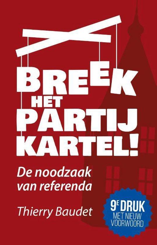 Boek cover Breek het partijkartel! van Thierry Baudet (Paperback)