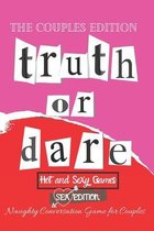 Truth or Dare?: Sex Game Book For Dating Or Married Couples / Valentines, Anniversary Gift Ideas