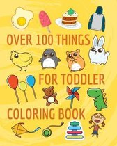 Over 100 things for toddler coloring book