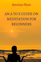 An A to Z guide on meditation for beginners