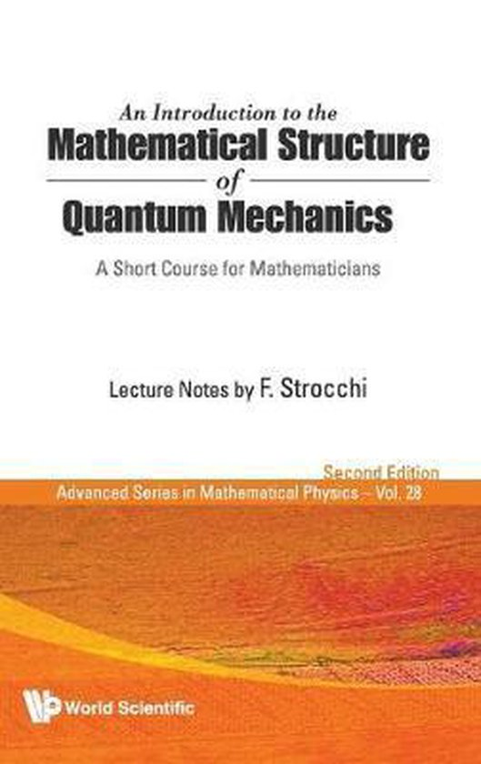 Introduction To The Mathematical Structure Of Quantum Mechanics, An