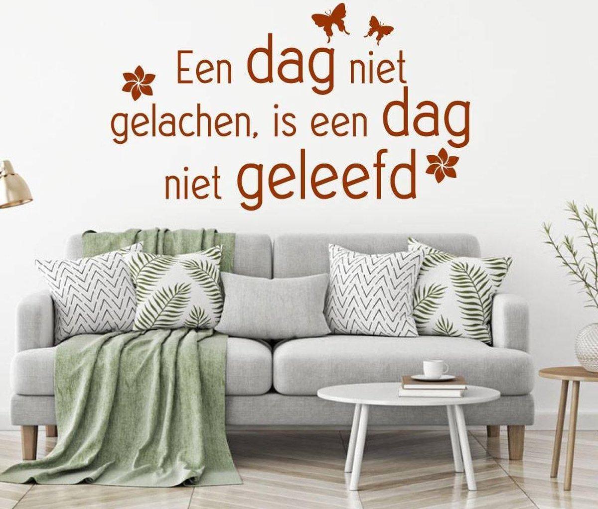 Muursticker Een Dag Niet Gelachen, Is Een Dag Niet Geleefd -  Bruin -  120 x 70 cm  -  woonkamer  nederlandse teksten   - Muursticker4Sale