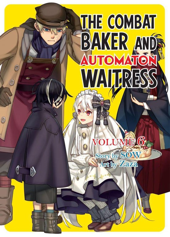 The Combat Baker and Automaton Waitress: Volume 6