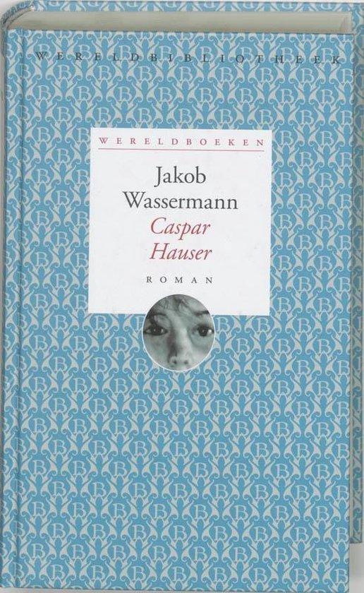 Caspar Hauser - Jakob Wassermann |