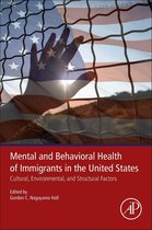 Mental and Behavioral Health of Immigrants in the United States
