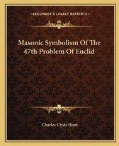 Masonic Symbolism of the 47th Problem of Euclid