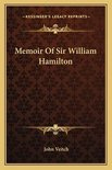 Memoir of Sir William Hamilton