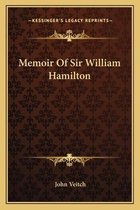 Memoir of Sir William Hamilton
