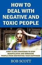 How to Deal with Negative and Toxic People