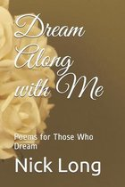 Dream Along with Me