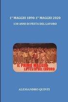 1 Degrees Maggio 1890 - 1 Degrees Maggio 2020 - 130 anni di Festa del Lavoro