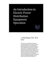 An Introduction to Electric Power Distribution Equipment Operation