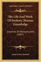 The Life and Work of Frederic Thomas Greenhalge
