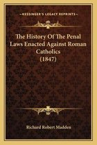 The History of the Penal Laws Enacted Against Roman Catholics (1847)