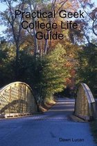 Practical Geek College Life Guide