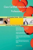 Cisco Certified Internetwork Professional A Complete Guide - 2020 Edition