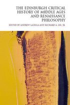 The Edinburgh Critical History of Middle Ages and Renaissance Philosophy