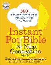 Instant Pot Bible: The Next Generation