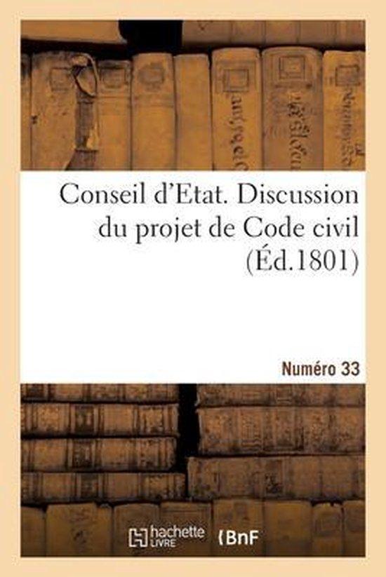Conseil d'Etat. Discussion du projet de Code civil. Numero 33