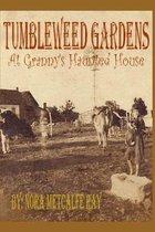 Tumbleweed Gardens