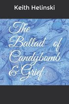 The Ballad of Candybomb & Grief