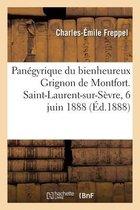Panegyrique du bienheureux Grignon de Montfort. Saint-Laurent-sur-Sevre, 6 juin 1888